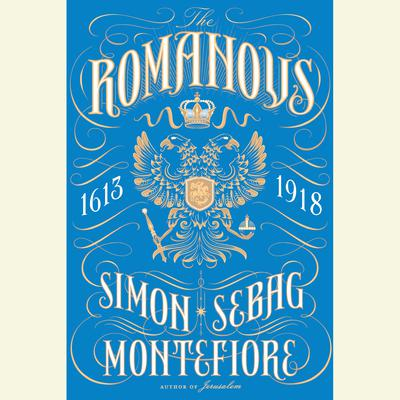 The Romanovs by Simon Sebag Montefiore audiobook