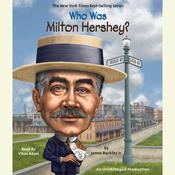 Who Was Milton Hershey? by  James Buckley Jr. audiobook