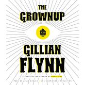 The Grownup by  Gillian Flynn audiobook