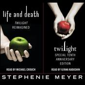 Twilight Tenth Anniversary/Life and Death Dual Edition by  Stephenie Meyer audiobook