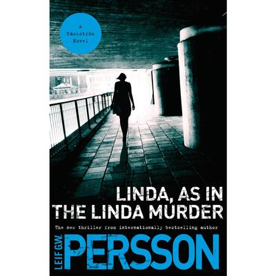 Linda, As in the Linda Murder by Leif G. W. Persson audiobook