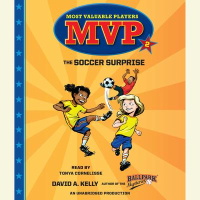 The Soccer Surprise by David A. Kelly audiobook