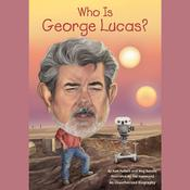Who Is George Lucas? by  Pamela D. Pollack audiobook