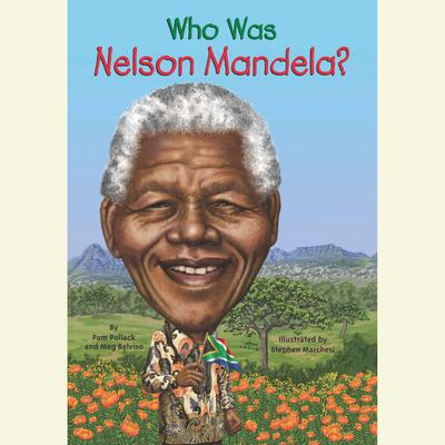 Who Was Nelson Mandela? by Meg Belviso audiobook