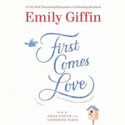 First Comes Love by Emily Giffin audiobook