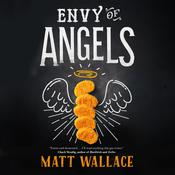 Envy of Angels by  Matt Wallace audiobook