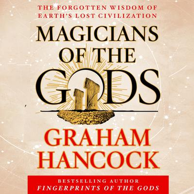 Magicians of the Gods by Graham Hancock audiobook
