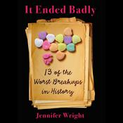 It Ended Badly by  Jennifer Wright audiobook