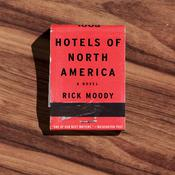 Hotels of North America by  Rick Moody audiobook