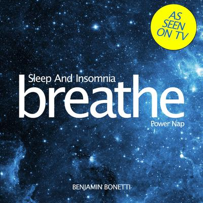 Breathe—Sleep and Insomnia: Power Nap by Benjamin  Bonetti audiobook