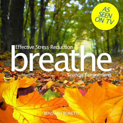 Breathe—Effective Stress Reduction: Financial Commitments by Benjamin  Bonetti audiobook