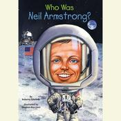 Who Was Neil Armstrong? by  Roberta Edwards audiobook