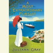 A Most Extraordinary Pursuit by  Juliana Gray audiobook