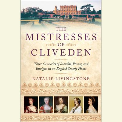 The Mistresses of Cliveden by Natalie Livingstone audiobook