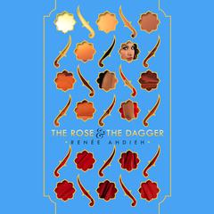 The Rose & the Dagger by Renée Ahdieh audiobook