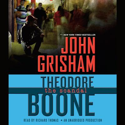 Theodore Boone: The Scandal by John Grisham audiobook