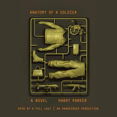 Anatomy of a Soldier by Harry Parker audiobook