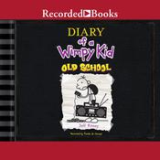 Diary of a Wimpy Kid: Old School by  Jeff Kinney audiobook