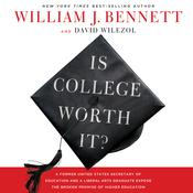 Is College Worth It? by  Dr. William J. Bennett audiobook