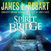 Spirit Bridge by  James L. Rubart audiobook