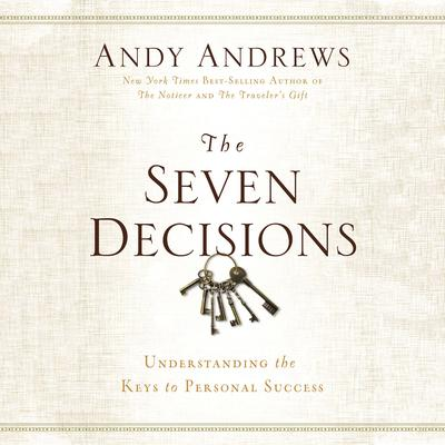 The Seven Decisions by Andy Andrews audiobook