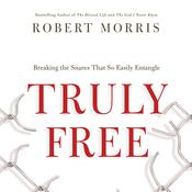 Truly Free by  Robert Morris audiobook