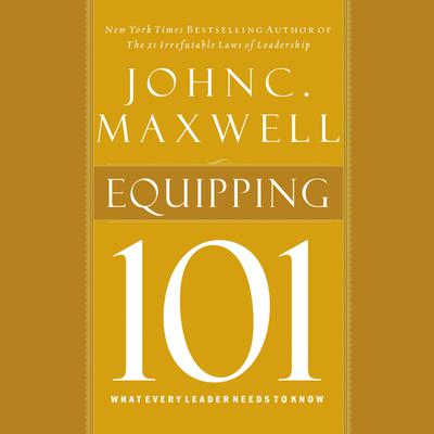 Equipping 101 by John C. Maxwell audiobook