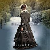 The Headmistress of Rosemere by  Sarah E. Ladd audiobook