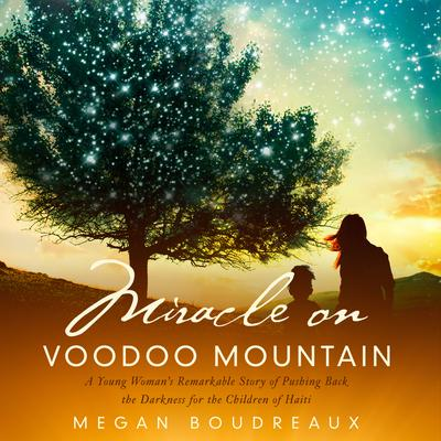 Miracle on Voodoo Mountain by Megan Boudreaux audiobook