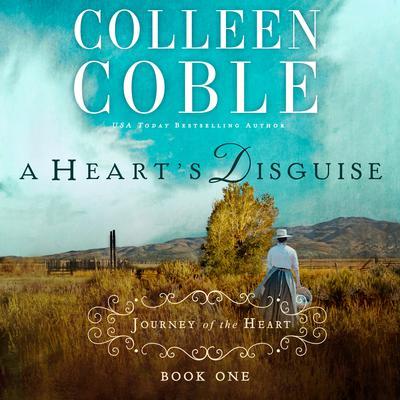 A Heart's Disguise by Colleen Coble audiobook