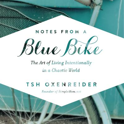 Notes from a Blue Bike by Tsh Oxenreider audiobook