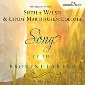 Song of the Brokenhearted by  Cindy Martinusen-Coloma audiobook