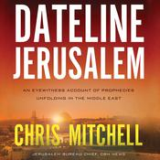 Dateline Jerusalem by  Chris Mitchell audiobook
