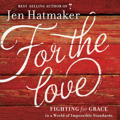 For the Love by Jen Hatmaker audiobook