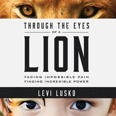 Through the Eyes of a Lion by Levi Lusko audiobook