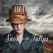 Snow on the Tulips by  Liz Tolsma audiobook