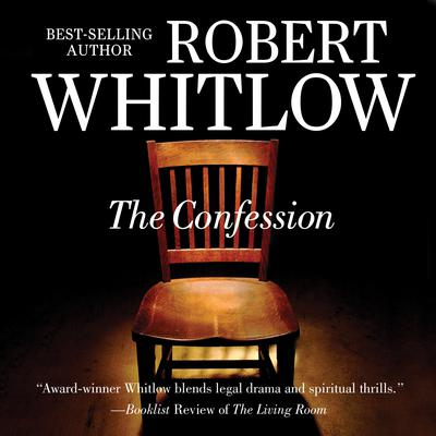 The Confession by Robert Whitlow audiobook
