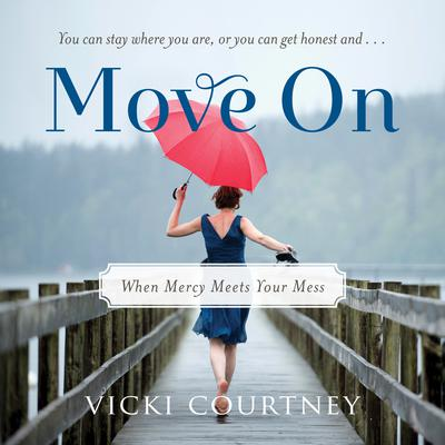 Move On by Vicki Courtney audiobook