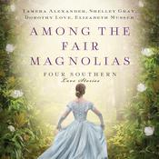 Among the Fair Magnolias by  Shelley Gray audiobook