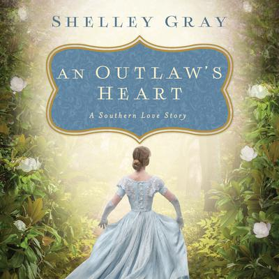 An Outlaw's Heart by Shelley Gray audiobook