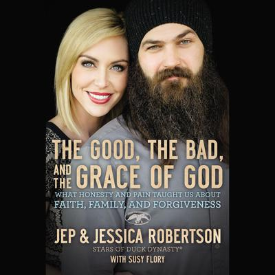 The Good, The Bad, and the Grace of God by Jessica Robertson audiobook