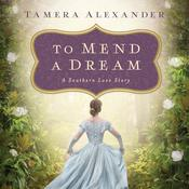 To Mend a Dream by  Tamera Alexander audiobook