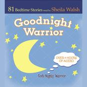 Good Night Warrior by  Sheila Walsh audiobook