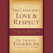 The Language of Love and Respect by  Dr. Emerson Eggerichs audiobook