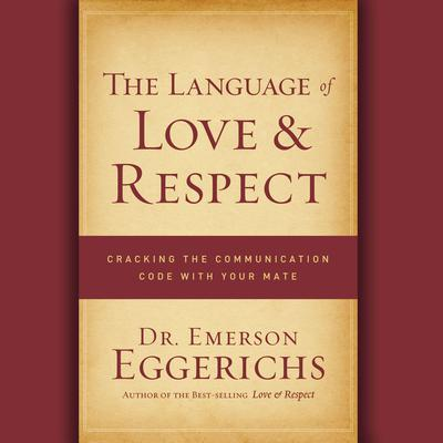 The Language of Love and Respect by Emerson Eggerichs audiobook