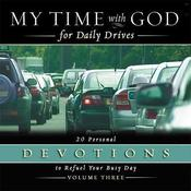 My Time with God for Daily Drives: Vol. 3 by  Thomas Nelson Publishers audiobook