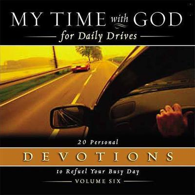 My Time with God for Daily Drives: Vol. 6 by Thomas Nelson Publishers  audiobook