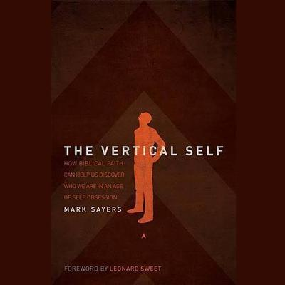The Vertical Self by Mark Sayers audiobook