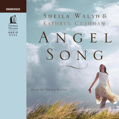Angel Song by Sheila Walsh audiobook