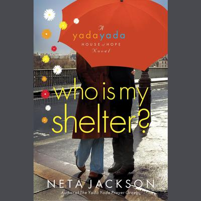 Who Is My Shelter? by Neta Jackson audiobook